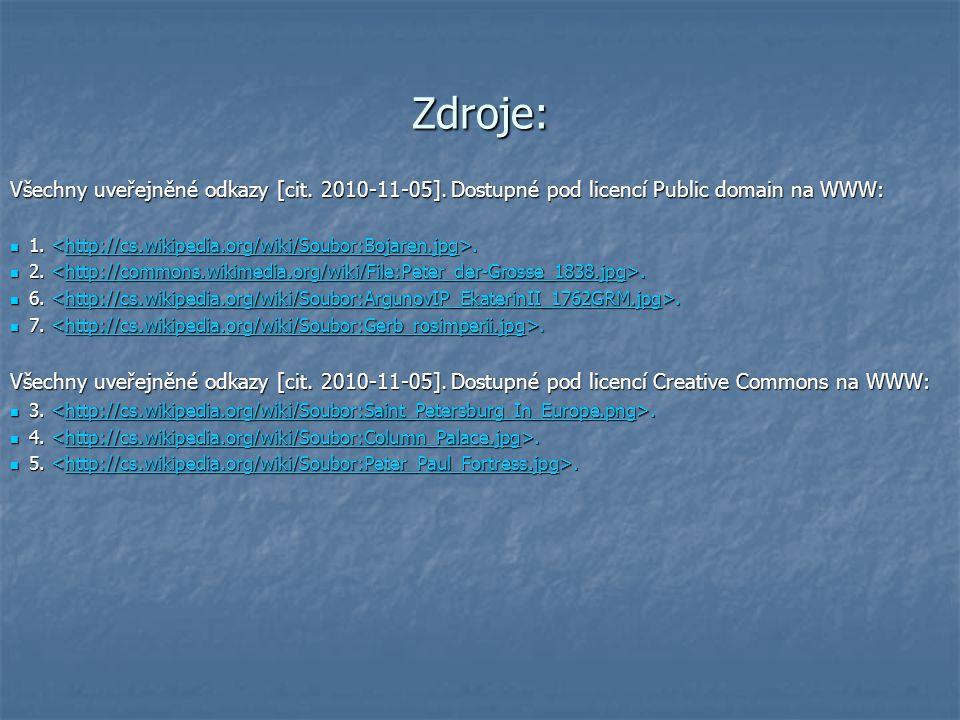 Zdroje: Všechny uveřejněné odkazy [cit. 2010-11-05]. Dostupné pod licencí Public domain na WWW:
